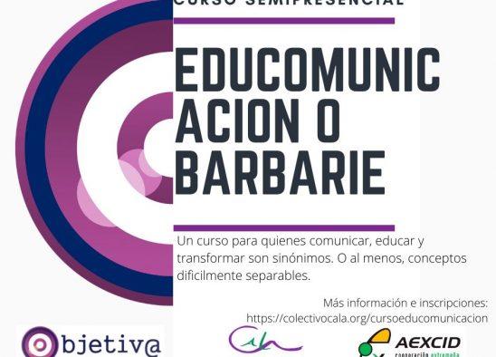 Curso Semipresencial: «Educomunicación o Barbarie»