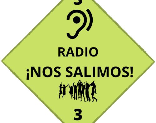 Radio Nos Salimos! Tercer capítulo