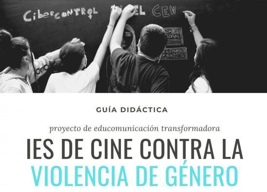 GUÍA DIDÁCTICA «IES DE CINE CONTRA LA VIOLENCIA DE GÉNERO»